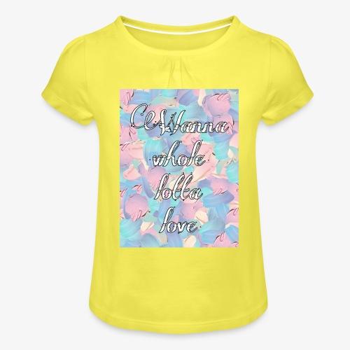 Wanna whole lotta love - Maglietta da ragazza con arricciatura