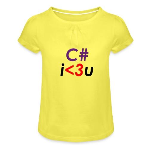 C# is love - Maglietta da ragazza con arricciatura