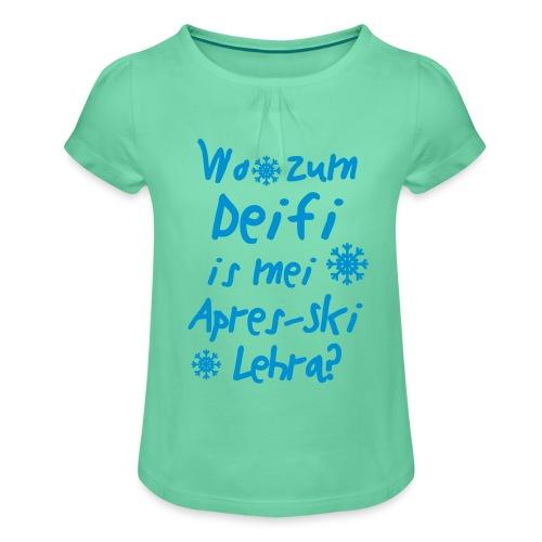 Wintershirt Wo zum Deifi is mei ApresSki Lehra? - Mädchen-T-Shirt mit Raffungen