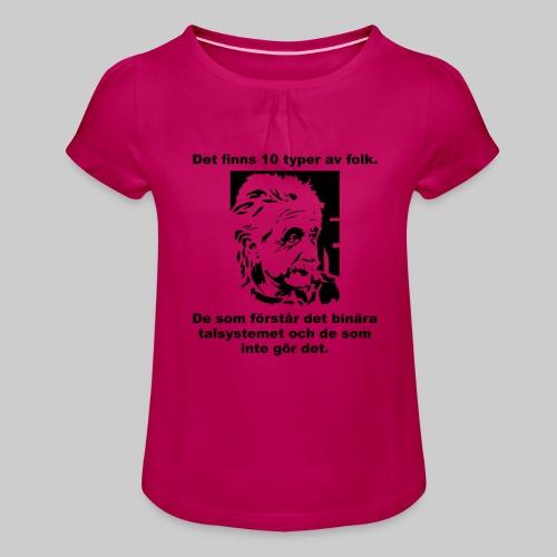 Det finns 10 Typer - T-shirt med rynkning flicka
