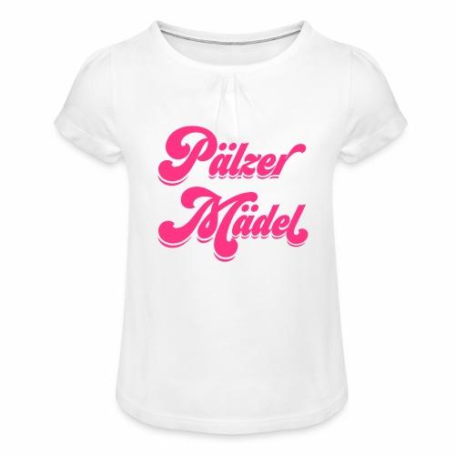 Pälzer Mädel - Mädchen-T-Shirt mit Raffungen