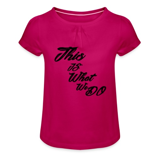 this is what we do bmx mountain bike skater tshirt - Girl's T-Shirt with Ruffles