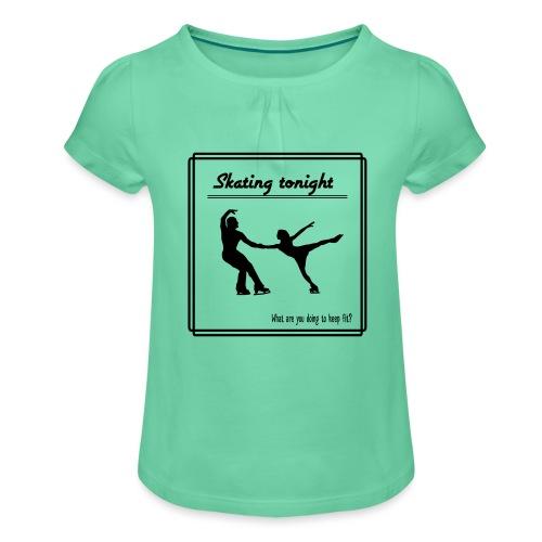 Skating tonight - Tyttöjen t-paita, jossa rypytyksiä