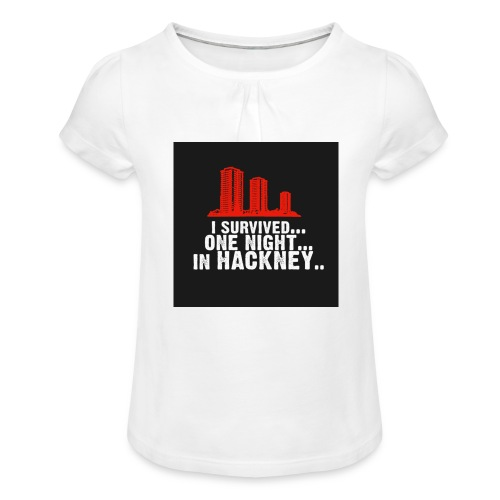 i survived one night in hackney badge - Girl's T-Shirt with Ruffles