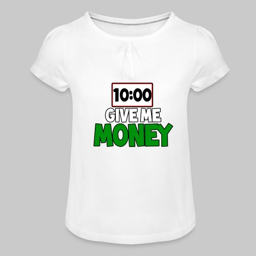 Give me money! - Girl's T-Shirt with Ruffles