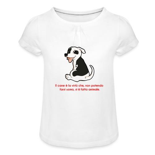 Aforisma cinofilo - Maglietta da ragazza con arricciatura