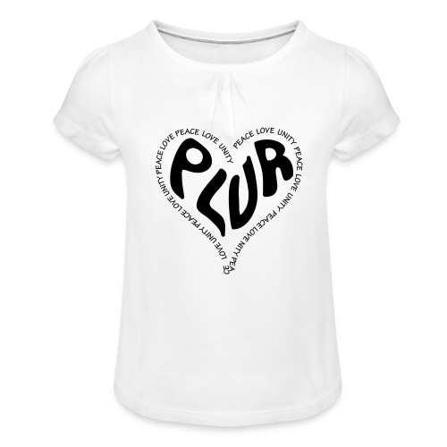 PLUR Peace Love Unity & Respect ravers mantra in a - Girl's T-Shirt with Ruffles
