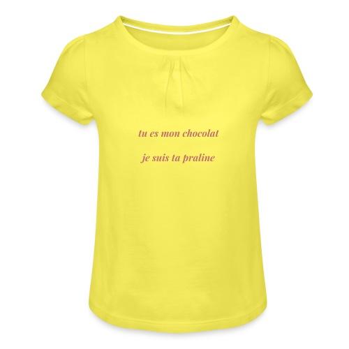 Tu es mon chocolat clair - T-shirt à fronces au col Fille