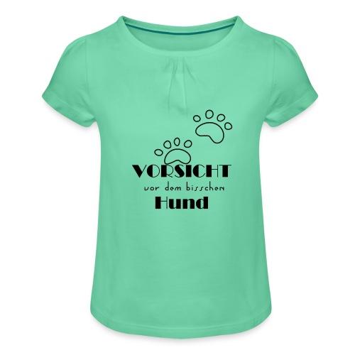 bisschen Hund - Mädchen-T-Shirt mit Raffungen