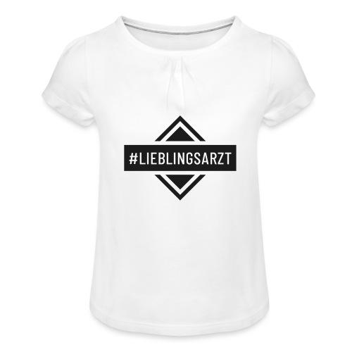 Lieblingsarzt (DR13) - Mädchen-T-Shirt mit Raffungen