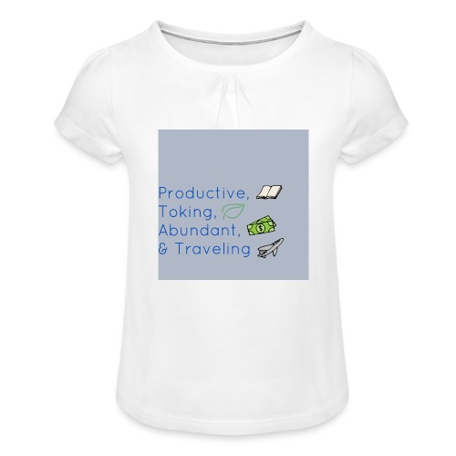 Productive, Toking, Abundant, & Traveling - Girl's T-Shirt with Ruffles