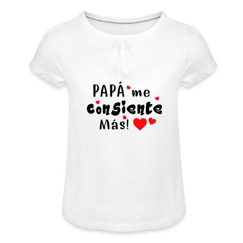 papa me consiente - Camiseta para niña con drapeado