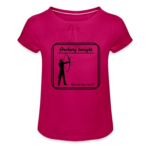Archery tonight - Tyttöjen t-paita, jossa rypytyksiä