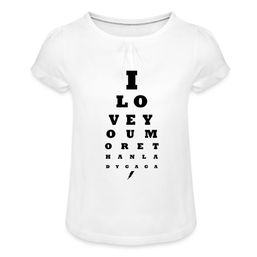 GoGo for GAGA - I love you more than Lady G... - Girl's T-Shirt with Ruffles