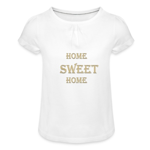 HOME sweet Home - Girl's T-Shirt with Ruffles