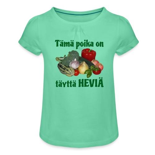 Poika täyttä heviä - Tyttöjen t-paita, jossa rypytyksiä