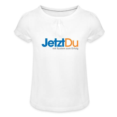 JetztDuLogo ArtWork1 - Mädchen-T-Shirt mit Raffungen