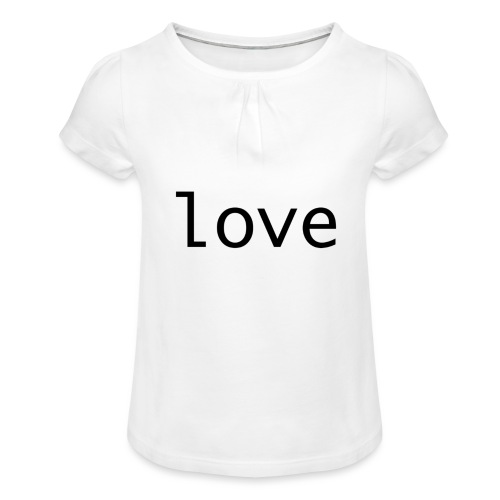 love - T-shirt med rynkning flicka