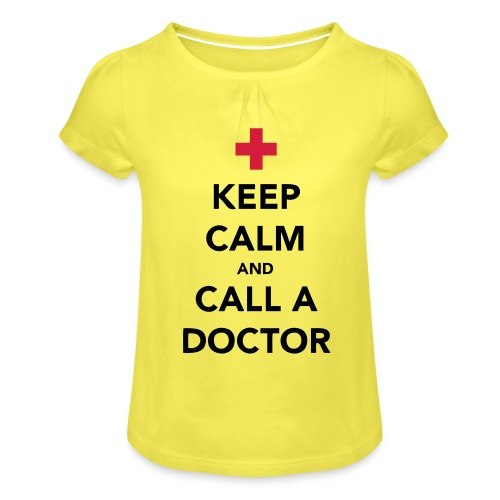 Keep Calm and Call a Doctor - Girl's T-Shirt with Ruffles