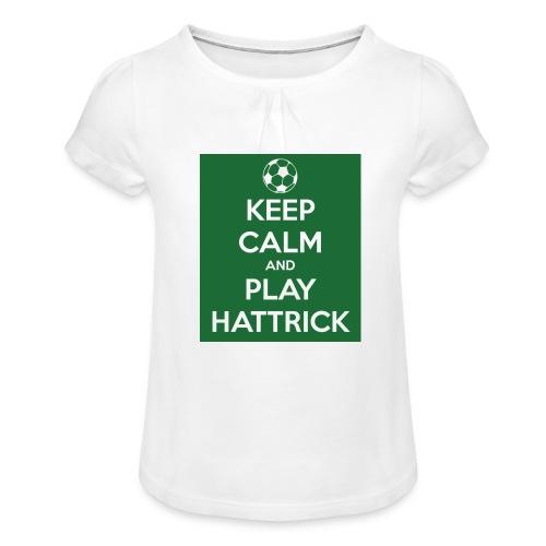 keep calm and play hattrick - Maglietta da ragazza con arricciatura