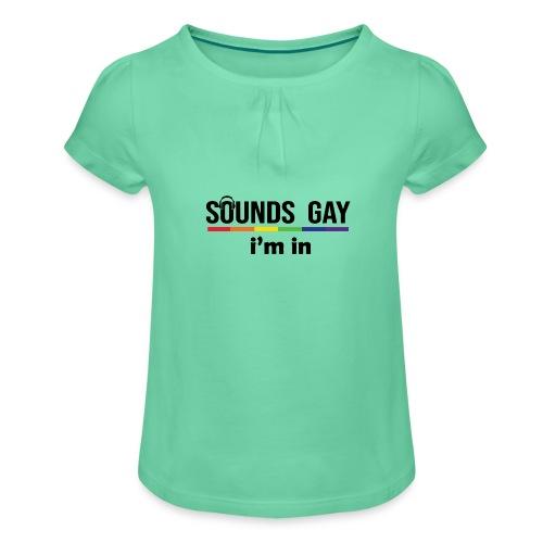 Sounds Gay I m In - Tyttöjen t-paita, jossa rypytyksiä
