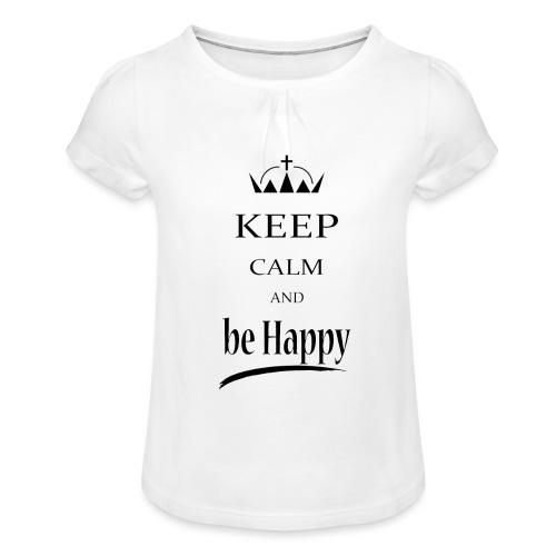 keep_calm and_be_happy-01 - Maglietta da ragazza con arricciatura