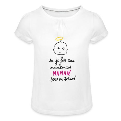 Si je fais caca maintenant Maman sera en retard - T-shirt à fronces au col Fille