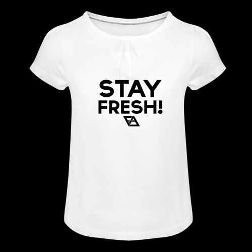 STAY FRESH! T-paita - Tyttöjen t-paita, jossa rypytyksiä