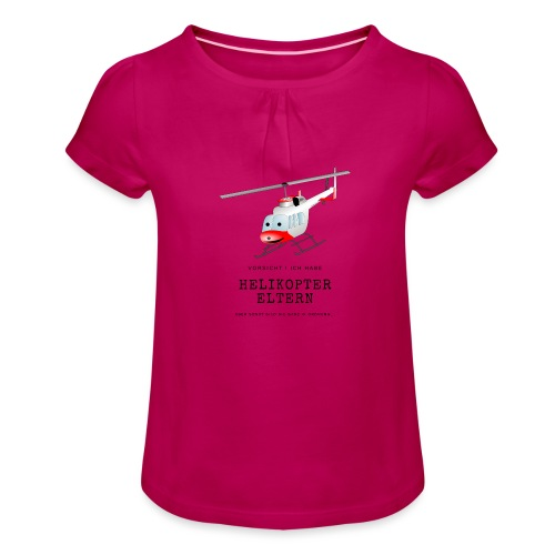 Helikoptereltern - Mädchen-T-Shirt mit Raffungen
