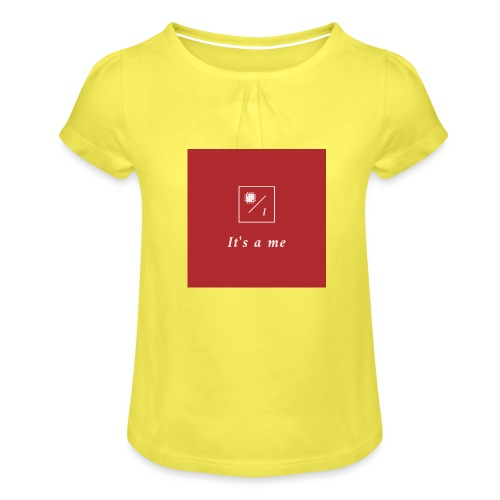 It's a me - Mädchen-T-Shirt mit Raffungen