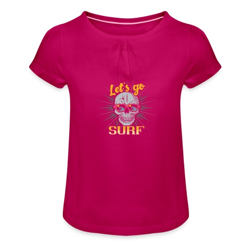 Surf till Death - Mädchen-T-Shirt mit Raffungen