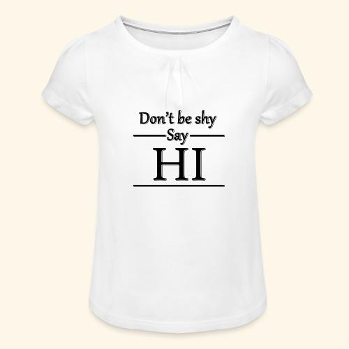 Don't be shy - Girl's T-Shirt with Ruffles