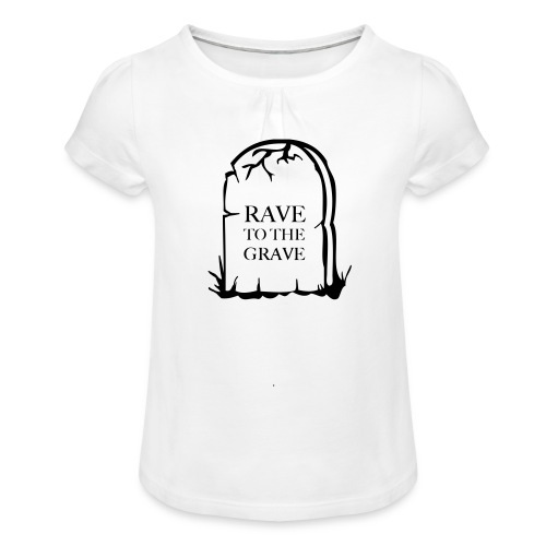 Rave to the Grave - Girl's T-Shirt with Ruffles