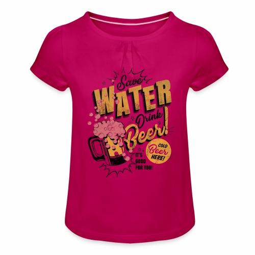 Save Water Drink Beer Trinke Wasser statt Bier - Girl's T-Shirt with Ruffles
