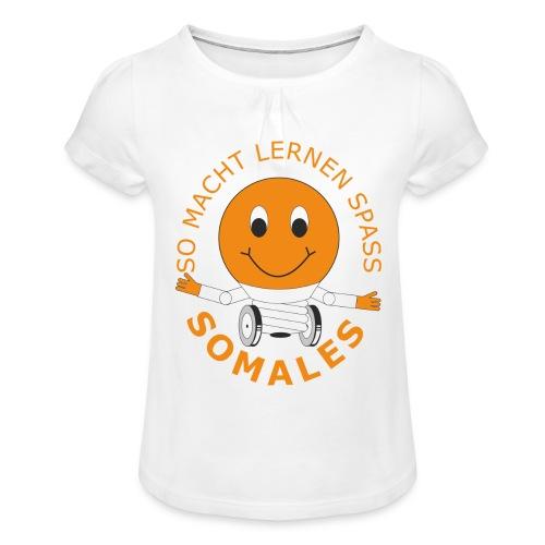 SOMALES - SO MACHT LERNEN SPASS - Mädchen-T-Shirt mit Raffungen