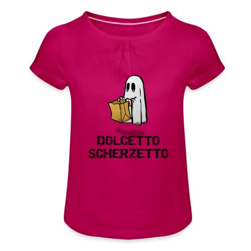 Dolcetto Scherzetto Magliette Bambini Uomo Donna - Maglietta da ragazza con arricciatura