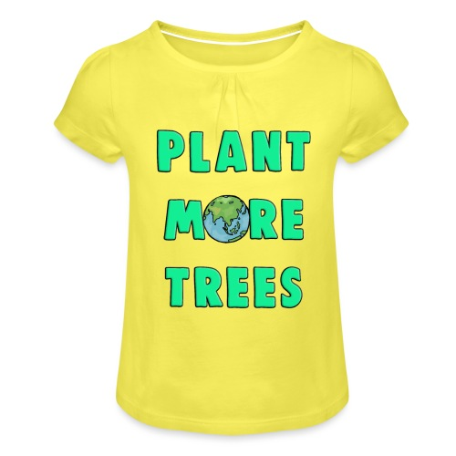 Plant More Trees Global Warming Climate Change - Girl's T-Shirt with Ruffles