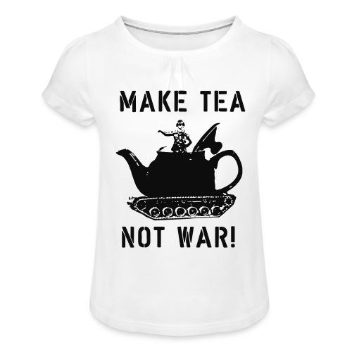 Make Tea not War! - Girl's T-Shirt with Ruffles