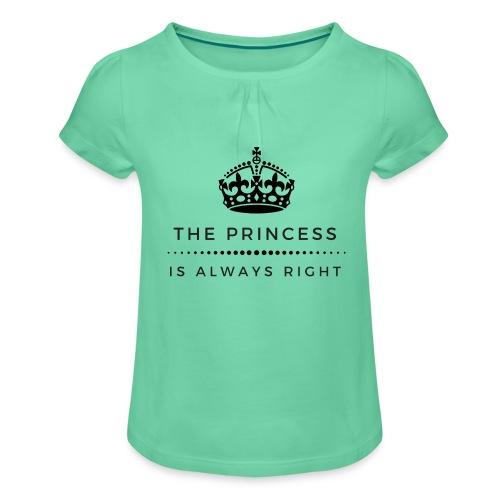 THE PRINCESS IS ALWAYS RIGHT - Mädchen-T-Shirt mit Raffungen