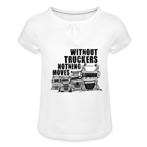 0911 without truckers nothing moves - Meisjes-T-shirt met plooien