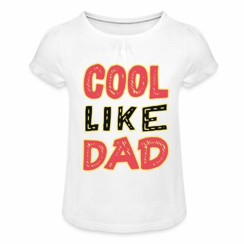 Cool Like Dad - Meisjes-T-shirt met plooien