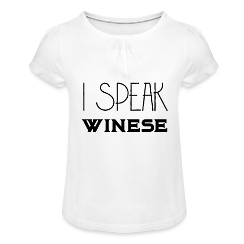 I speak WINEse - wine fan gift idea - Girl's T-Shirt with Ruffles