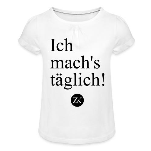 Ich mach's täglich! - Mädchen-T-Shirt mit Raffungen