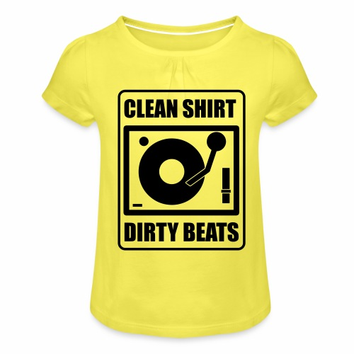 Clean Shirt Dirty Beats - Meisjes-T-shirt met plooien