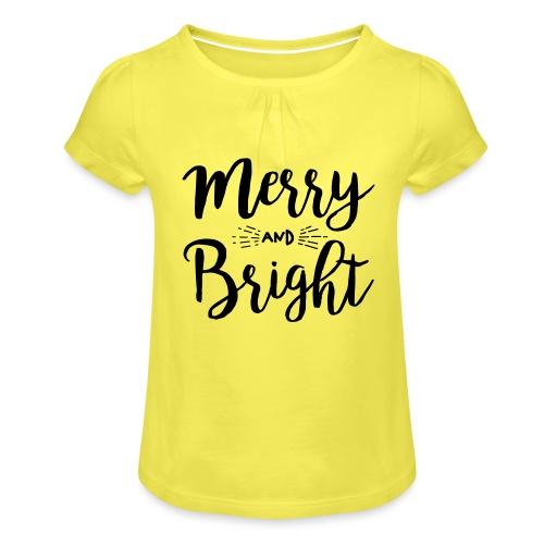Merry and Bright - Mädchen-T-Shirt mit Raffungen