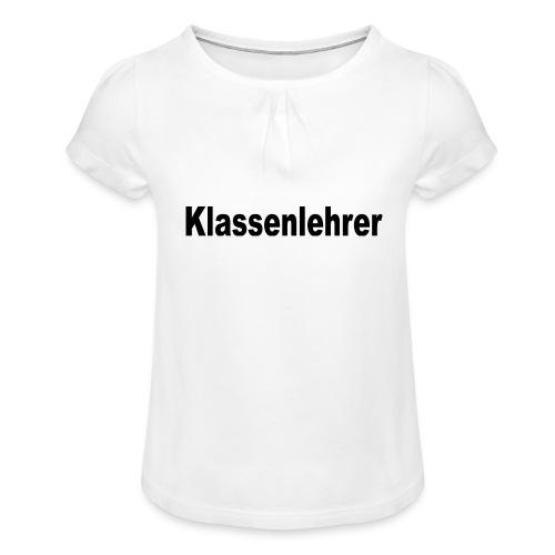 Lehrer Klassenlehrer Abi - Mädchen-T-Shirt mit Raffungen