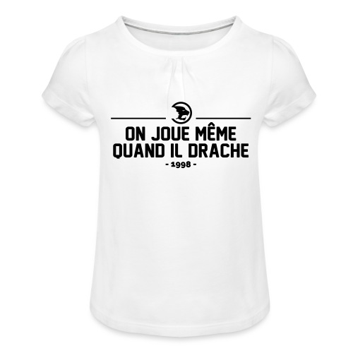On Joue Même Quand Il Dr - Girl's T-Shirt with Ruffles