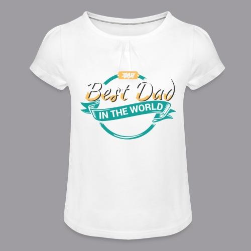 Best Dad In The World II - Mädchen-T-Shirt mit Raffungen