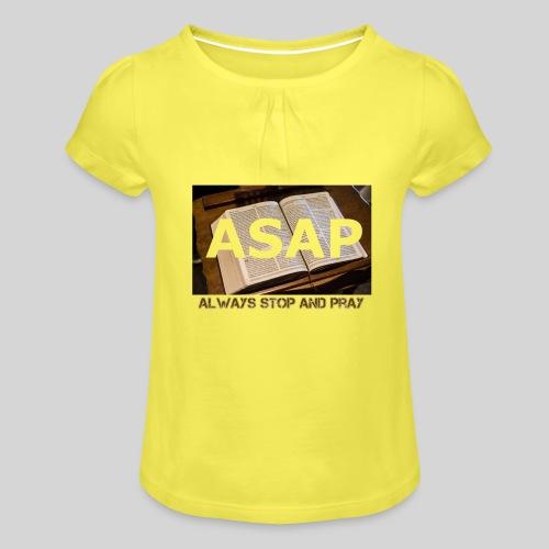 ASAP Always stop and pray auf einer Bibel - Mädchen-T-Shirt mit Raffungen