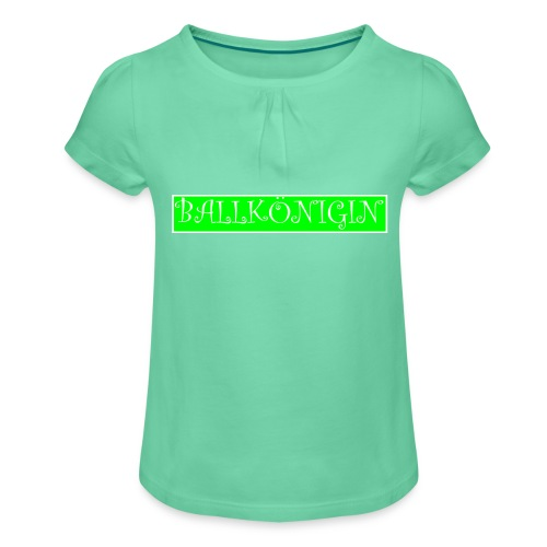 Ballkönigin - Mädchen-T-Shirt mit Raffungen
